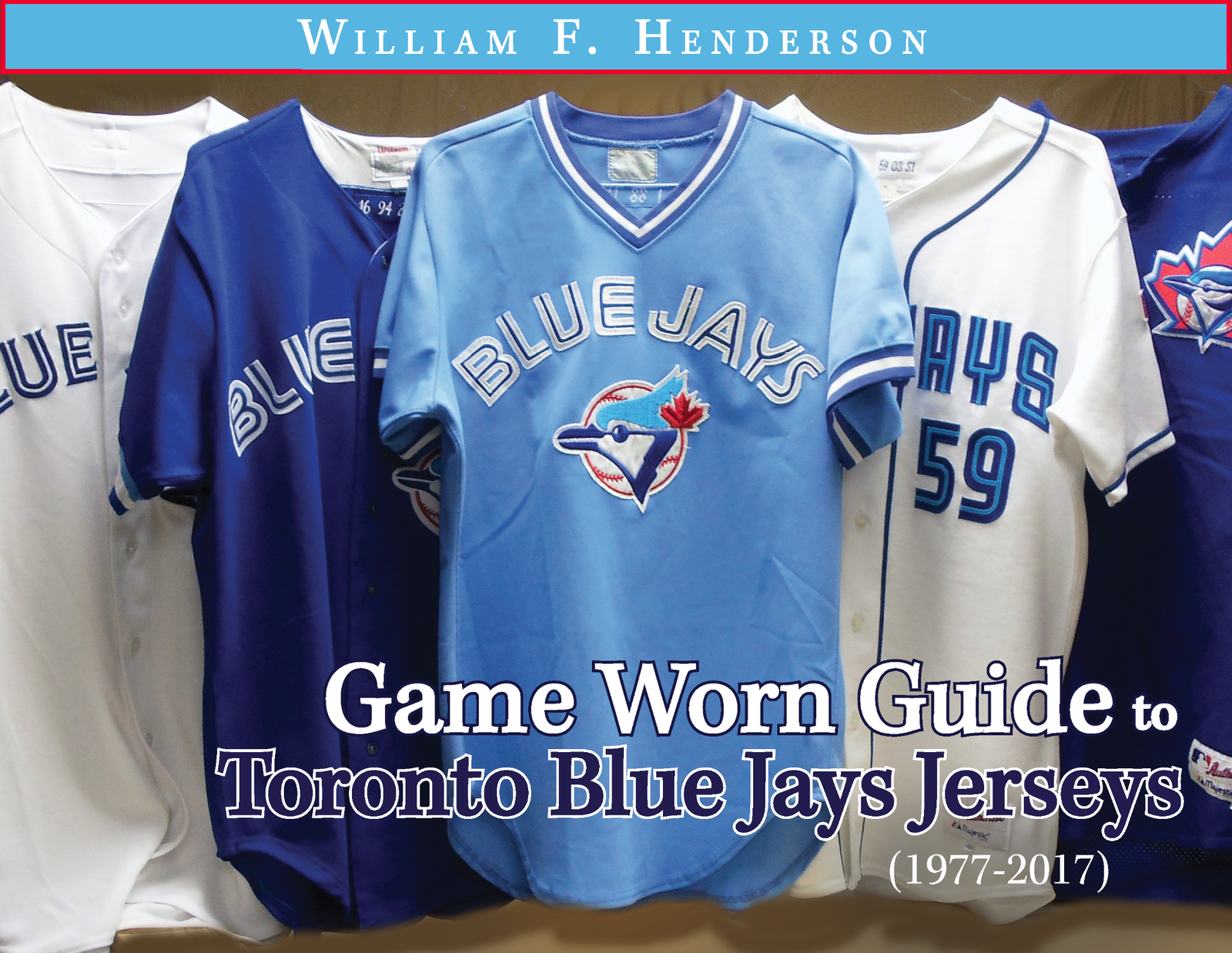 wholesale dealer 9e1e0 adf6a Game Worn Guide to Toronto Blue Jays Jerseys (1977-2017) - Game Worn Guides  / William Henderson