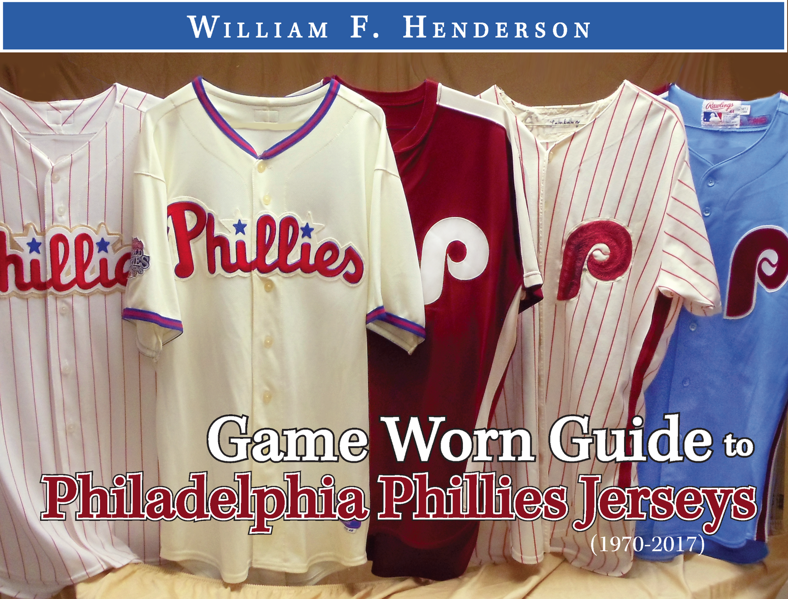 premium selection 4c5a2 832bf Game Worn Guide to Philadelphia Phillies Jerseys (1970-2017) - Game Worn  Guides / William Henderson